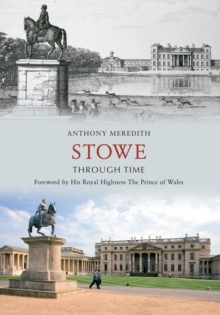 Stowe Through Time, Paperback