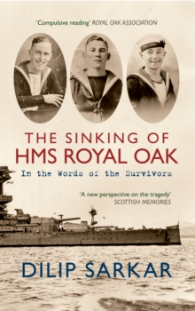 The Sinking of HMS Royal Oak : In the Words of the Survivors, Paperback