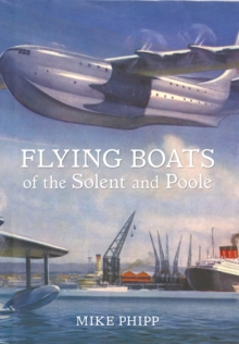 Flying Boats of the Solent and Poole, Paperback