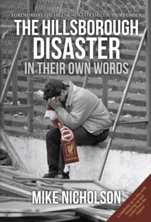The Hillsborough Disaster : In Their Own Words, Paperback