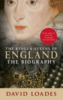 The Kings & Queens of England : The Biography, Paperback