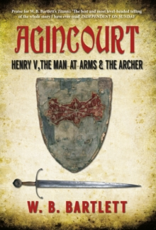 Agincourt : Henry V, the Man at Arms & the Archer, Hardback