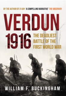 Verdun 1916 : The Deadliest Battle of the First World War, Hardback