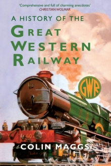 A History of the Great Western Railway, Paperback