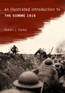 An Illustrated Introduction to the Somme 1916, Paperback