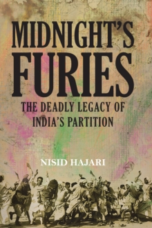 Midnight's Furies : The Deadly Legacy of India's Partition, Hardback