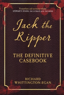 Jack the Ripper : The Definitive Casebook, Paperback