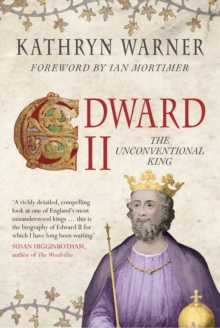 Edward II : The Unconventional King, Paperback