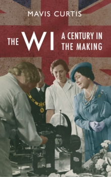 The WI : A Century in the Making, Paperback