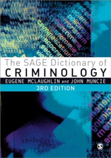 The Sage Dictionary of Criminology, Paperback Book