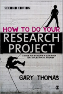 How to Do Your Research Project : A Guide for Students in Education and Applied Social Sciences, Paperback