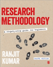 Research Methodology : A Step-by-Step Guide for Beginners, Paperback