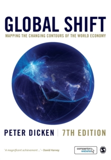 Global Shift : Mapping the Changing Contours of the World Economy, Paperback
