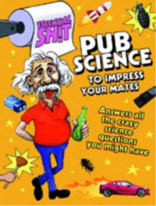 Pub Science to Impress Your Mates, Paperback