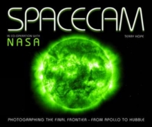 Spacecam : Photographing the Final Frontier - From Apollo to Hubble, Paperback Book