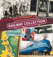 Paul Atterbury's Railway Collection, Hardback