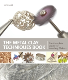 Metal Clay Techniques : The Complete Guide for Jewellery Makers, Paperback