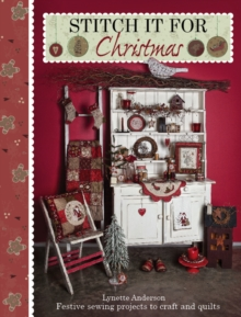Stitch it for Christmas : Festive Sewing Projects to Craft and Quilt, Paperback