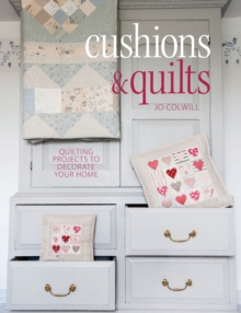 Cushions & Quilts : Quilting Projects to Decorate Your Home, Paperback
