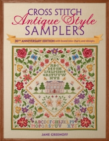 Cross Stitch Antique Style Samplers : With Brand New Charts and Designs, Paperback Book