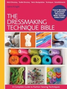 The Dressmaking Technique Bible : A Complete Guide to Fashion Sewing Techniques, Spiral bound