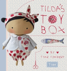 Tilda's Toy Box : Sewing Patterns for Soft Toys and More from the Magical World of Tilda, Hardback