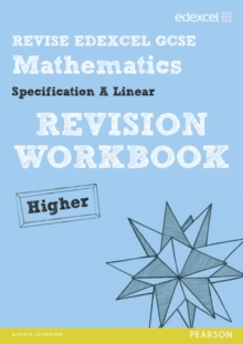 REVISE Edexcel GCSE Mathematics Spec A Higher Revision Workbook, Paperback