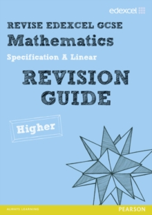 REVISE Edexcel GCSE Mathematics Spec A Higher Revision Guide, Paperback