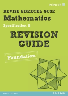 REVISE Edexcel GCSE Mathematics Spec B Found : Revision Guide, Paperback