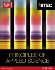 BTEC First in Applied Science: Principles of Applied Science Student Book, Paperback