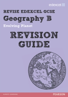 Revise Edexcel: Edexcel GCSE Geography B Evolving Planet Revision Guide, Paperback