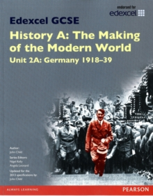 Edexcel GCSE History A the Making of the Modern World: Unit 2A Germany 1918-39 SB 2013, Paperback