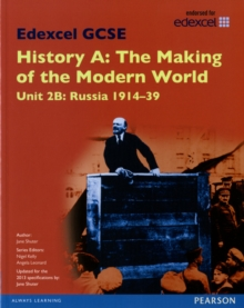Edexcel GCSE History A the Making of the Modern World: Unit 2B Russia 1914-39 SB 2013, Paperback