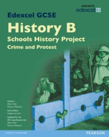 Edexcel GCSE History B Schools History Project: Crime (1B) and Protest (3B) SB 2013, Paperback