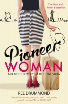 Pioneer Woman : Girl Meets Cowboy - A True Love Story, Paperback Book