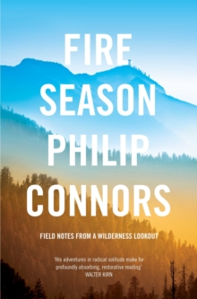 Fire Season : Field Notes from a Wilderness Lookout, Paperback