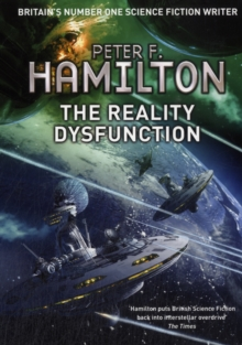 The Reality Dysfunction : The Nights Dawn Trilogy: Book One, Paperback Book