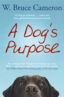 A Dog's Purpose : A Novel for Humans, Paperback Book