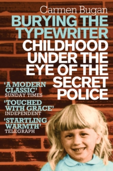 Burying the Typewriter : Childhood Under the Eye of the Secret Police, Paperback