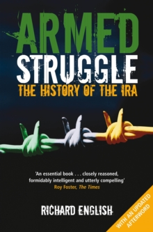 Armed Struggle : The History of the IRA, Paperback