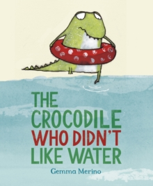 The Crocodile Who Didn't Like Water, Paperback