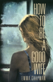 How to Be a Good Wife, Hardback