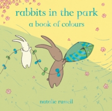 Rabbits in the Park: A Book of Colours, Paperback