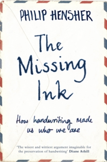 The Missing Ink : How Handwriting Made Us Who We are, Paperback