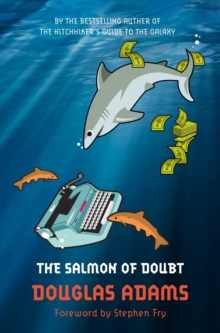 The Salmon of Doubt : Hitchhiking the Galaxy One Last Time, Paperback