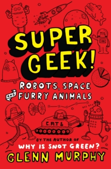 Supergeek 2: Robots, Space and Furry Animals, Paperback