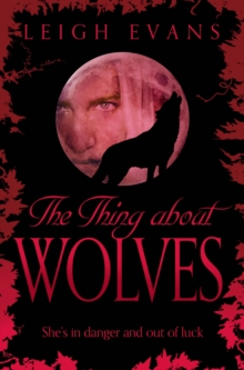 The Thing About Wolves : The Mystwalker Series: Book Two, Paperback