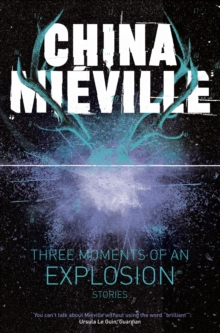 Three Moments of an Explosion: Stories, Paperback