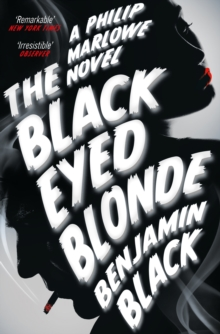 The Black Eyed Blonde : A Philip Marlowe Novel, Paperback Book