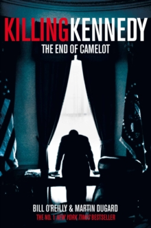 Killing Kennedy : The End of Camelot, Paperback Book